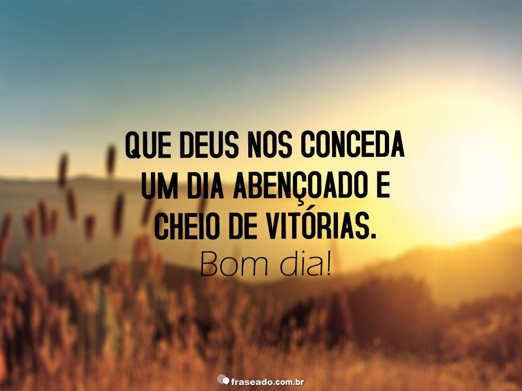 Que Deus Nos Conceda Boa Noite E Bom Dia Blessed Frases Good