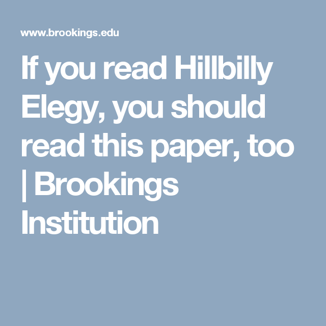 If You Read Hillbilly Elegy You Should Read This Paper Too Hillbilly Elegy Book Study Reading