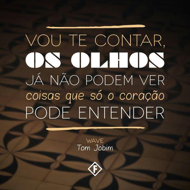 Trechos Músicas Tom Jobim Amor Music Frases E Music Quotes