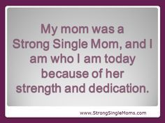 Quotes About Single Moms Being Strong Enchanting Were You Raiseda Strong Single Mom Let Us Know And Honor Her In .