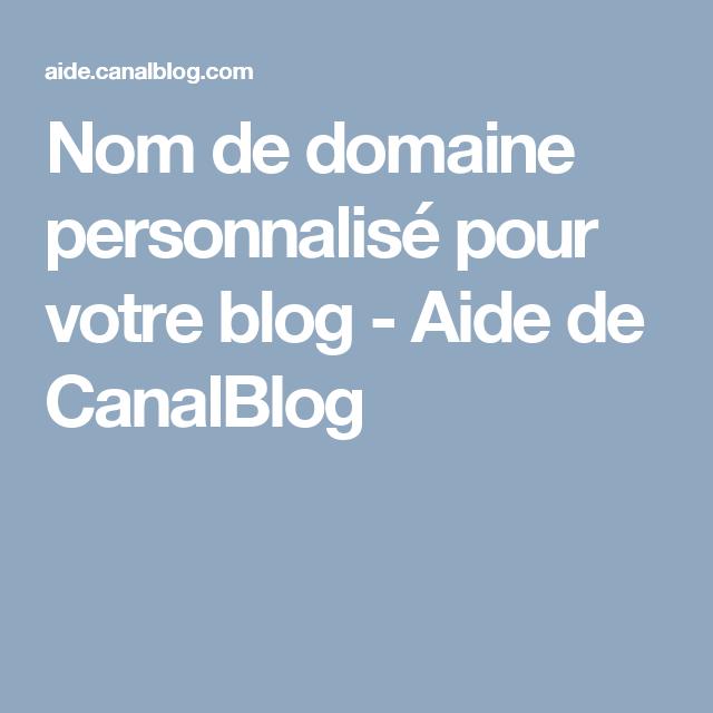 Nom de domaine personnalisé pour votre blog - Aide de CanalBlog