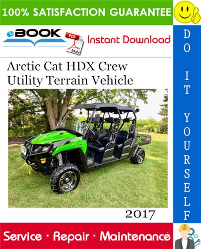 2017 Arctic Cat Hdx Crew Utility Terrain Vehicle Service Repair Manual In 2020 Terrain Vehicle Repair Manuals Repair