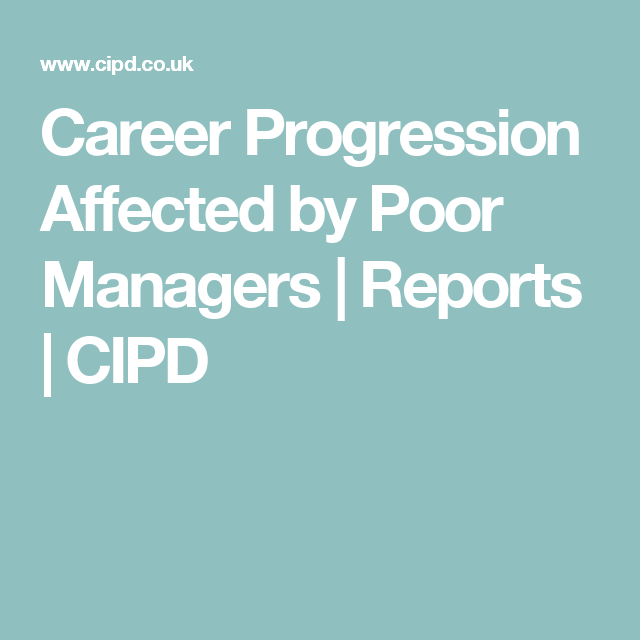 Career Progression Affected by Poor Managers Reports