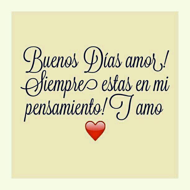 Buenos Dias Amor Frases 10 Pinterest Amor Buenos Dias Amor