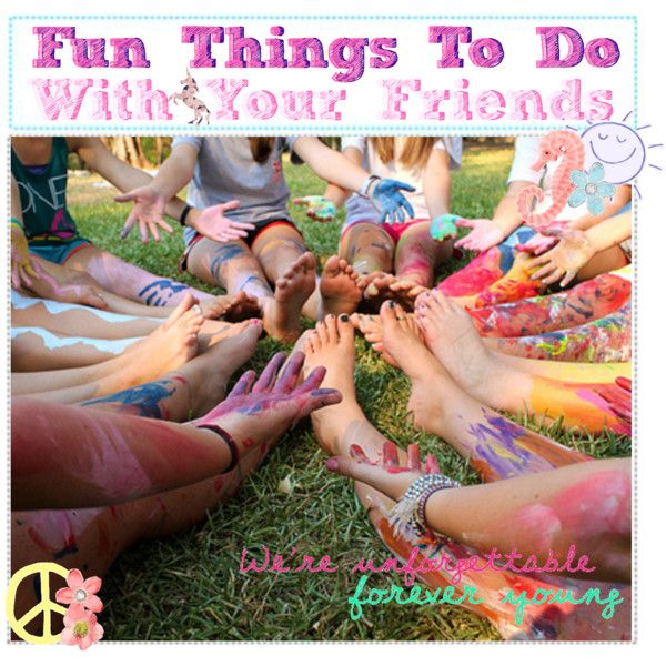 Fun Things To Do With Your Friends By The-polyvore-tips-xo
