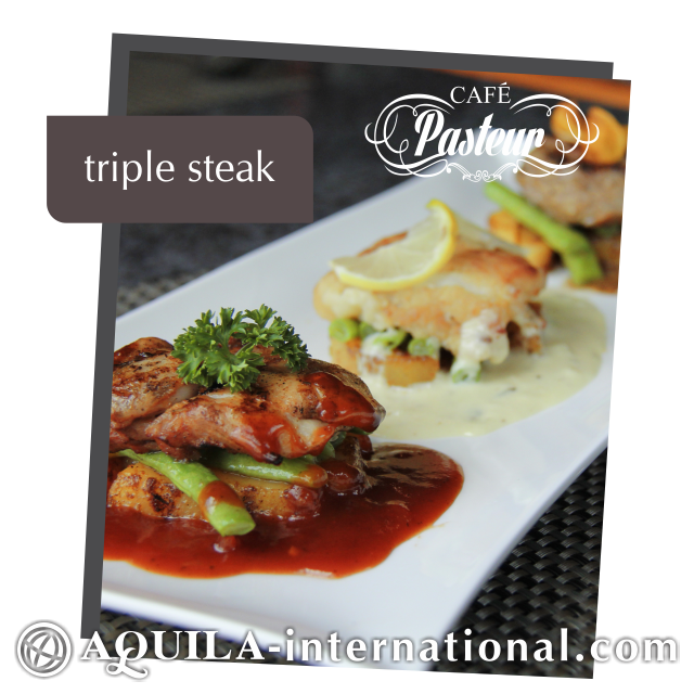 We invite you to savour exceptional dishes from our chef's recommendation: TRIPLE STEAK ~ If you love steaks then you will appreciate Cafe Pasteur's savory signature dish, a combination of grilled beef tenderloin with black pepper sauce, grilled chicken with BBQ sauce and flavourful pan-fried fish fillet with lemony taragon sauce.  For reservations, please call Cafe Pasteur at (62 22) 203 9280 ext. 1612.