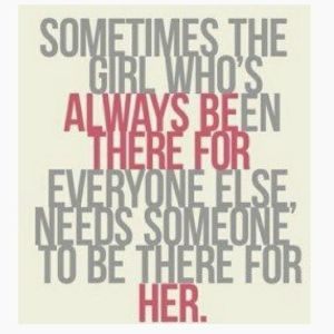 Always be there for her. by ethel