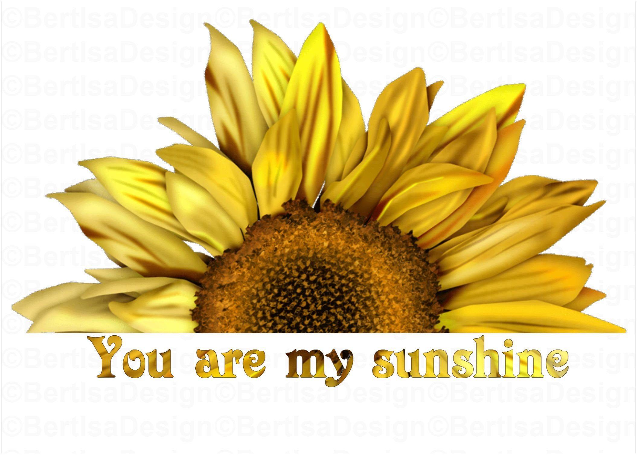 You are my sunshine,Half Sunflower Sublimation Design ... (2110 x 1510 Pixel)