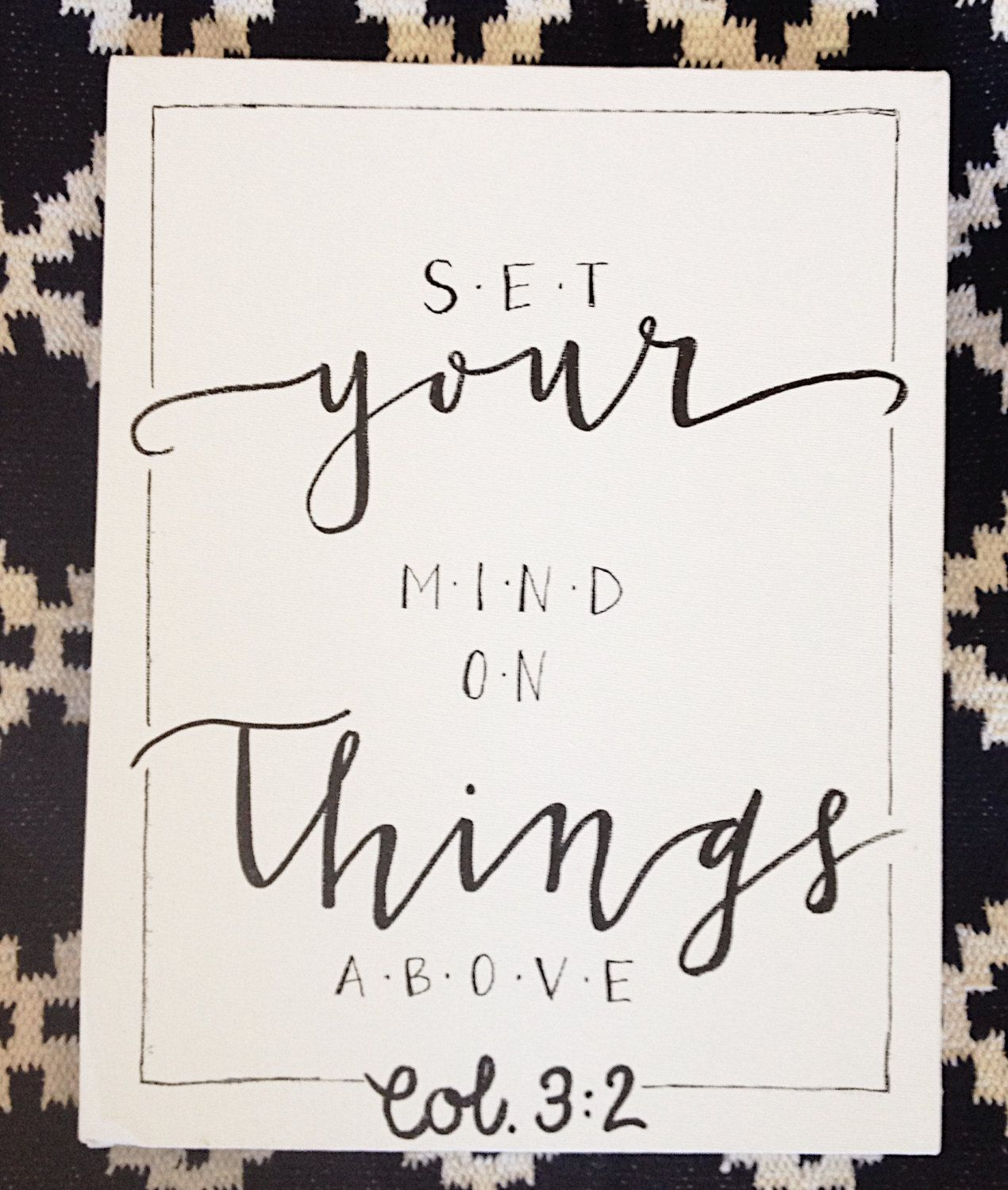 Bible Verse 11x14 canvas - Colossians 3:2 by laurencox00 on Etsy