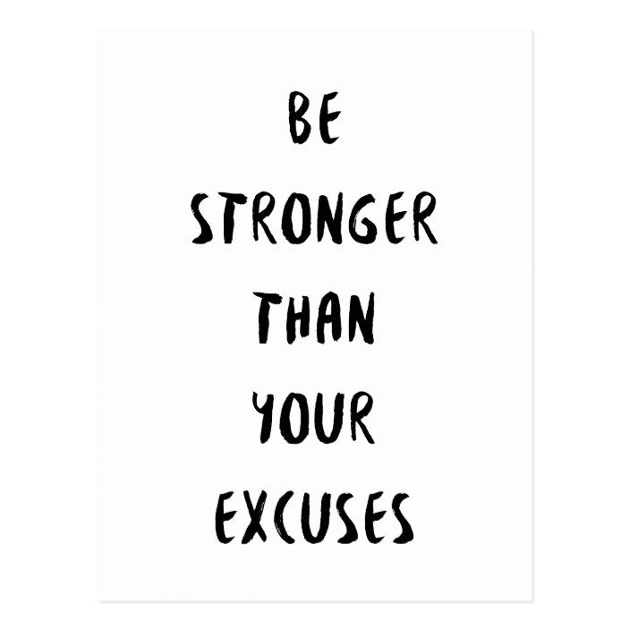 Be Stronger Than Your Excuses Motivational Postcard | Zazzle.com