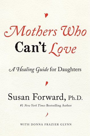 mothers who can t love forward susan glynn donna frazier