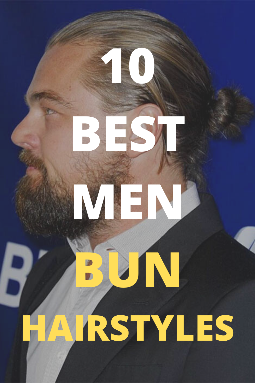 10 Best Man Bun Hairstyles In 2020