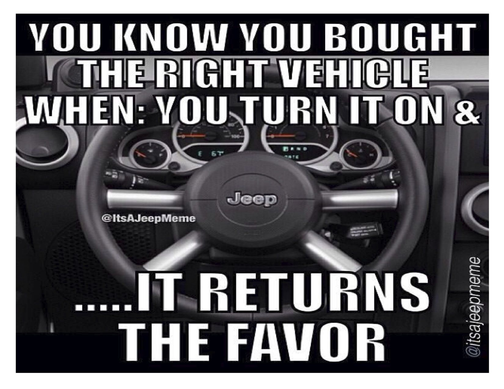 """""""You know you bought the right vehicle when you turn it on & …it returns the favor."""" - via jeepbeff / Andrew Morris _____________________________ Reposted by Dr. Veronica Lee, DNP (Depew/Buffalo, NY, US)"""