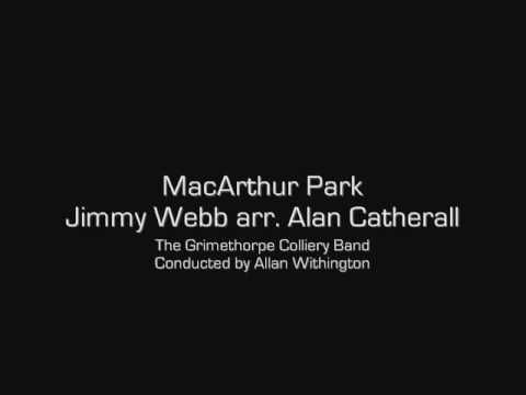 MacArthur Park - The Grimethorpe Colliery Band