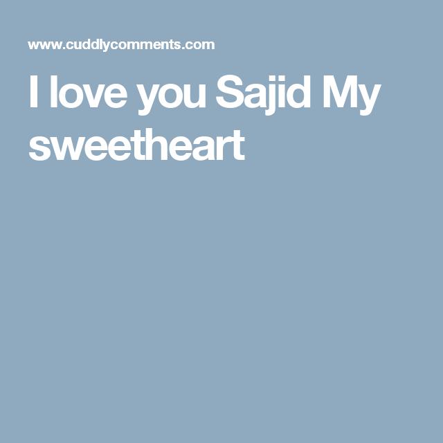I Love You Sajid My Sweetheart I Love You Forever Love You My Love