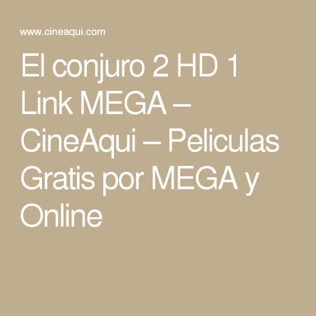 El Conjuro 2 Hd 1 Link Mega El Conjuro 2 El Conjuro Peliculas Gratis
