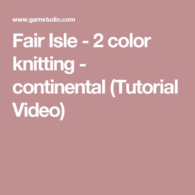 Fair Isle - 2 color knitting - continental (Tutorial Video) | Fair ...