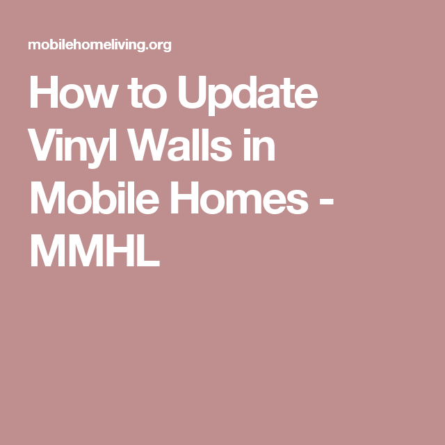 How To Update Vinyl Walls In Mobile Homes in 2019 | MobileHomes