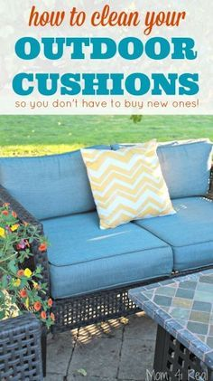 How To Clean Outdoor Cushions And Save Your Money Cleaning Outdoor Cushions Clean Outdoor Furniture Outdoor Cushions