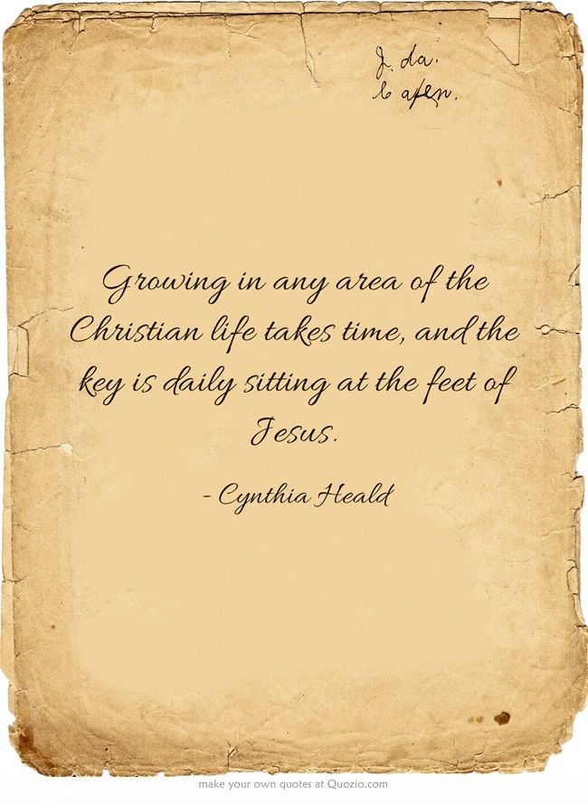 Growing in any area of the Christian life takes time, and the key is daily sitting at the feet of Jesus.