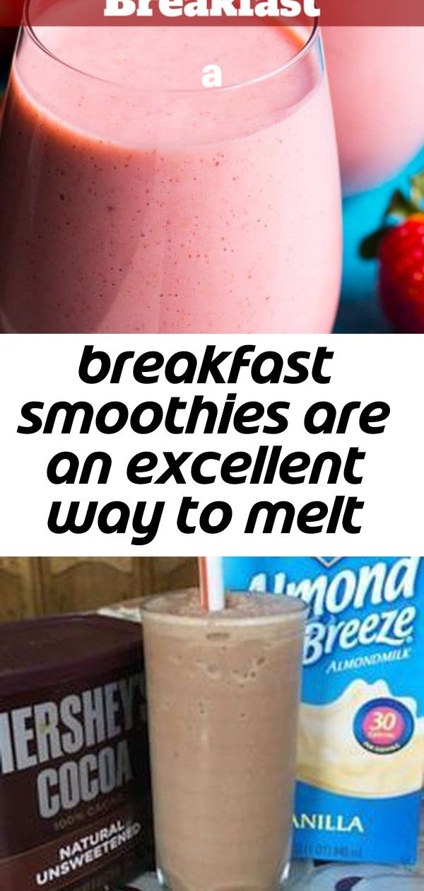 Breakfast smoothies are an excellent way to melt pounds in the morning. 1 #healthychocolateshakes