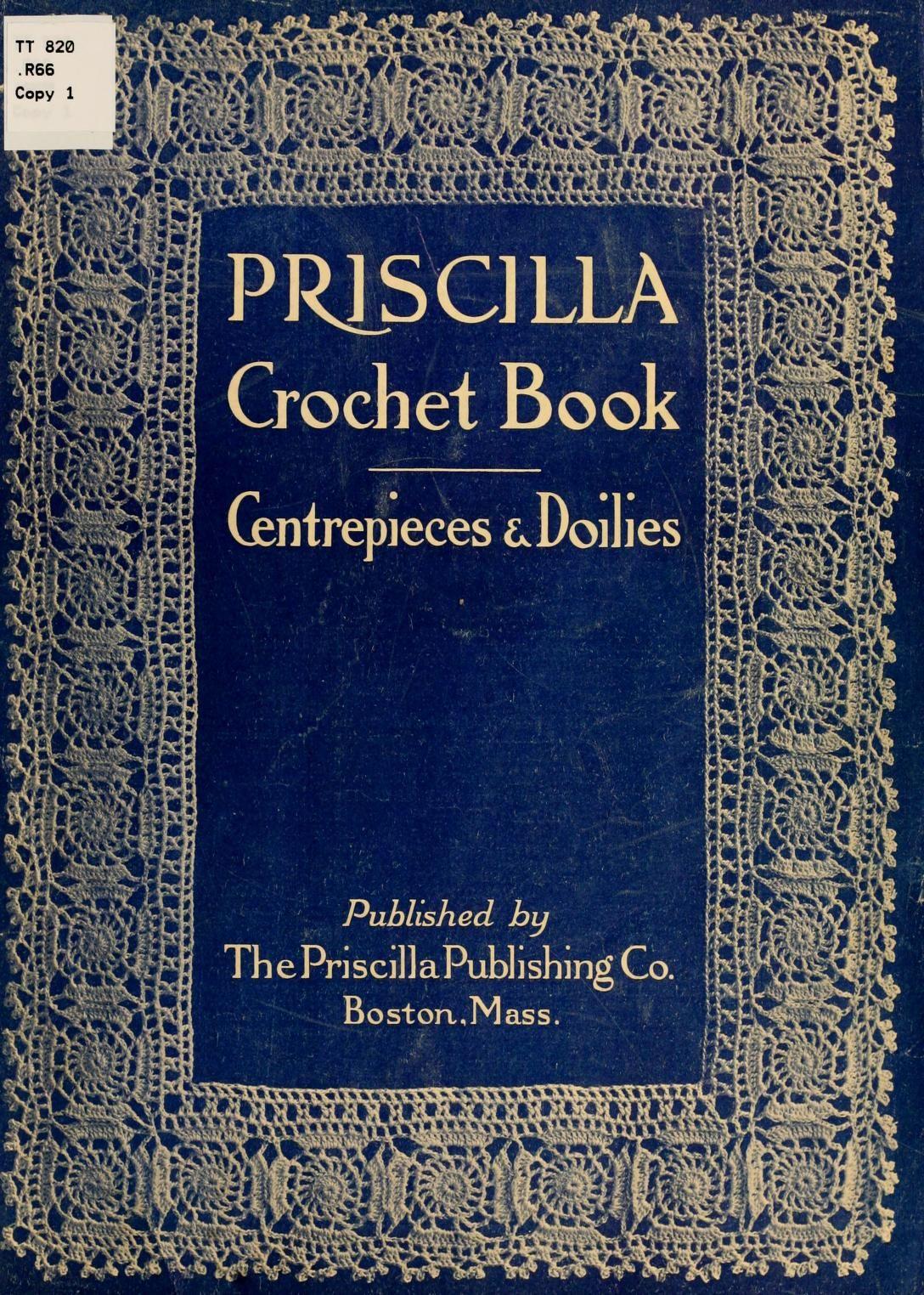 The Priscilla crochet book, centerpieces and do...  https://archive.org/stream/priscillacrochet01robi