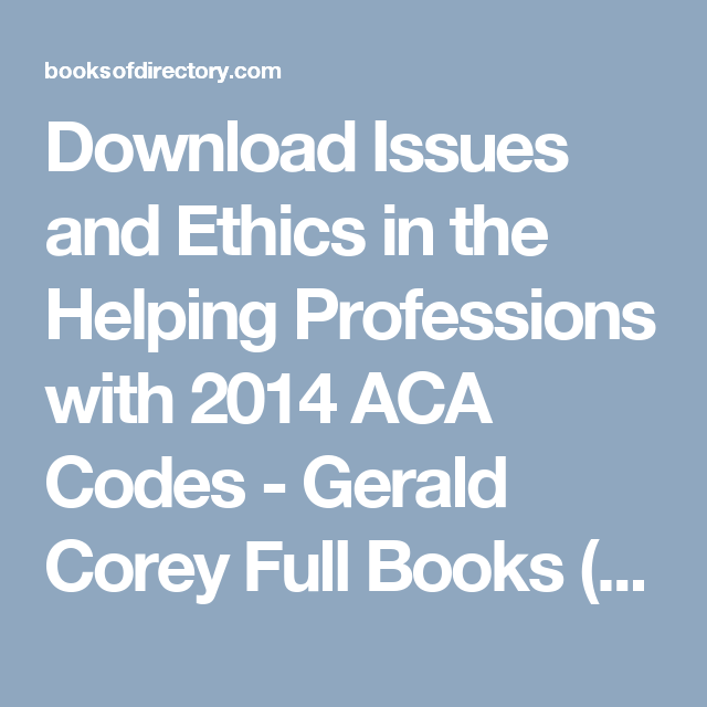 Download issues and ethics in the helping professions with 2014 aca download issues and ethics in the helping professions with 2014 aca codes gerald corey full fandeluxe Images