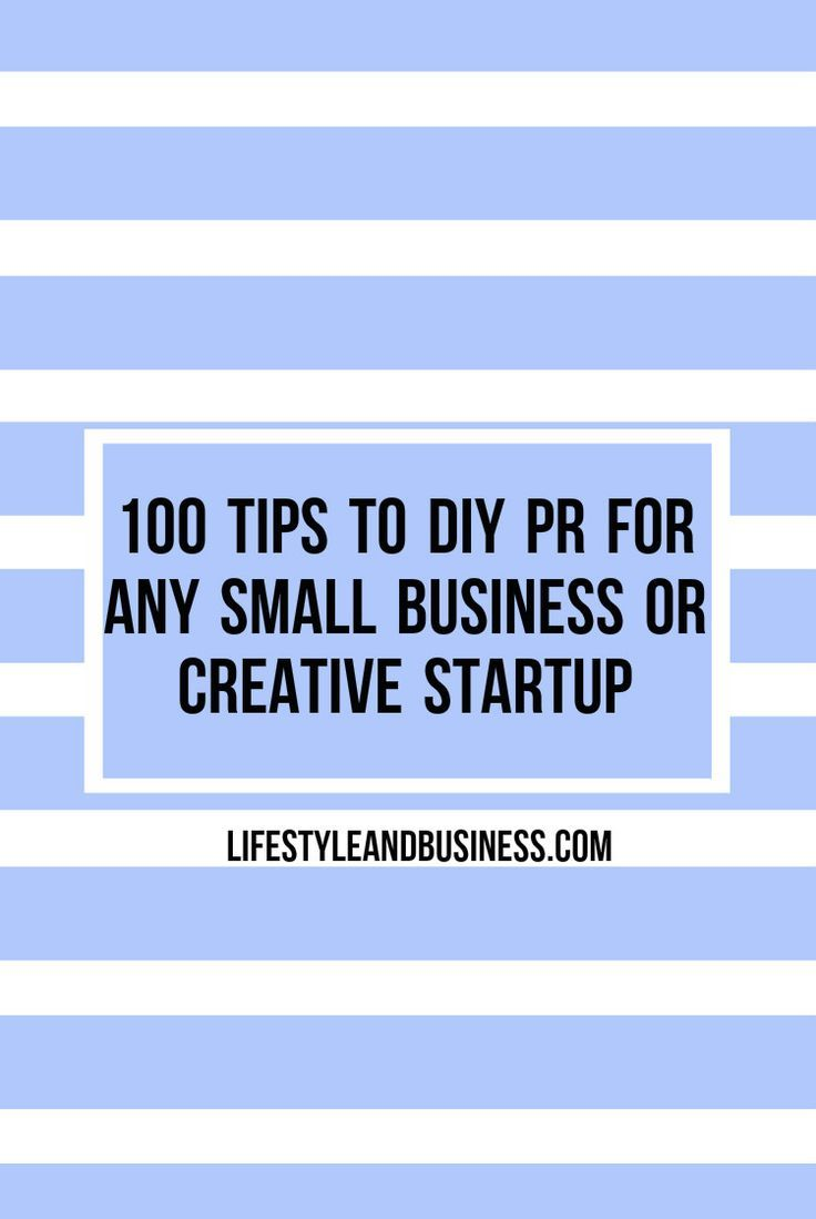 Pr Tips For Any Small Business Or Creative Startup  Startups