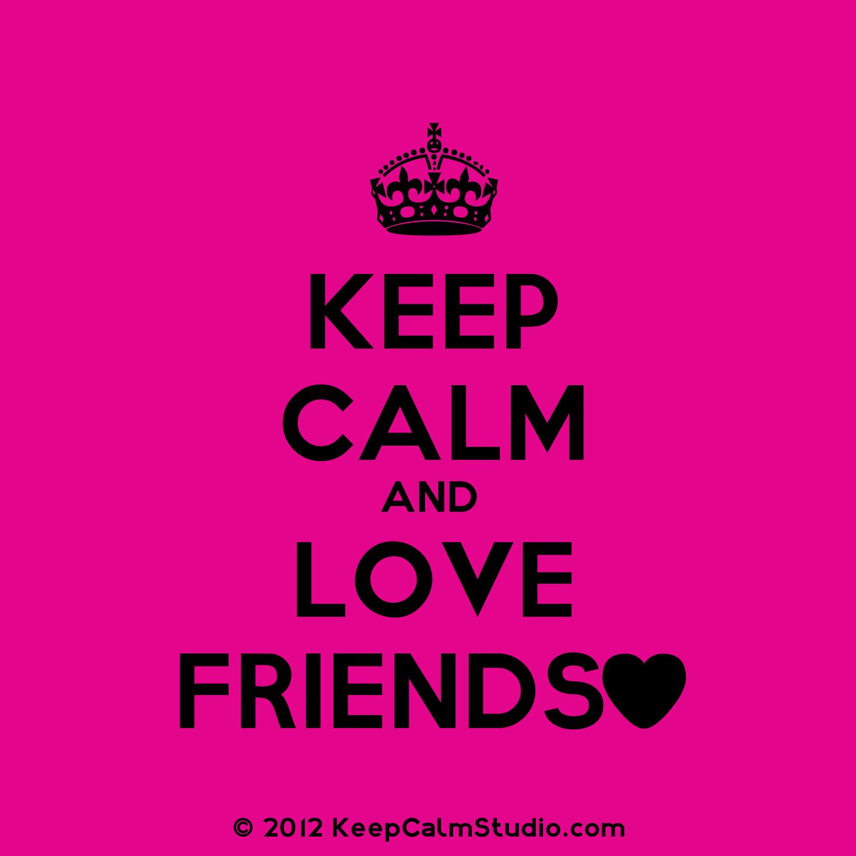 Design your own t-shirt keep calm - Ceep Calm And Friends Keep Calm And Love Friends Design On T Shirt