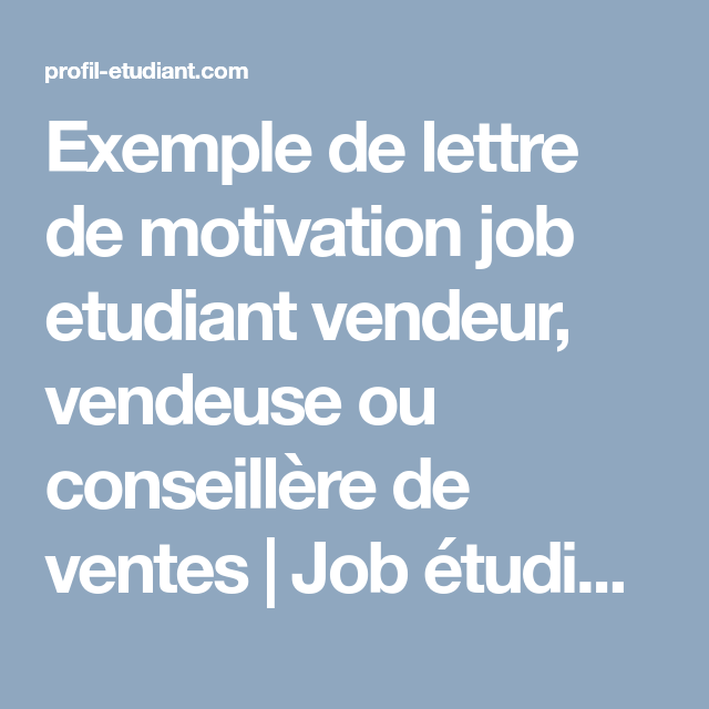 Exemple De Lettre De Motivation Job Etudiant Vendeur Vendeuse Ou