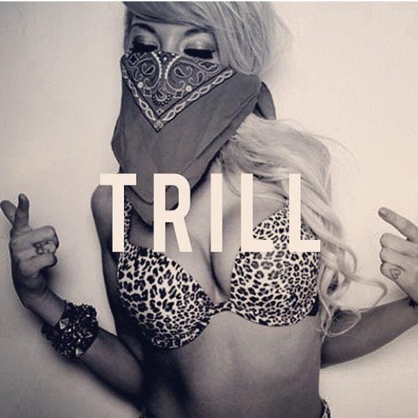 TRILL. \u2026