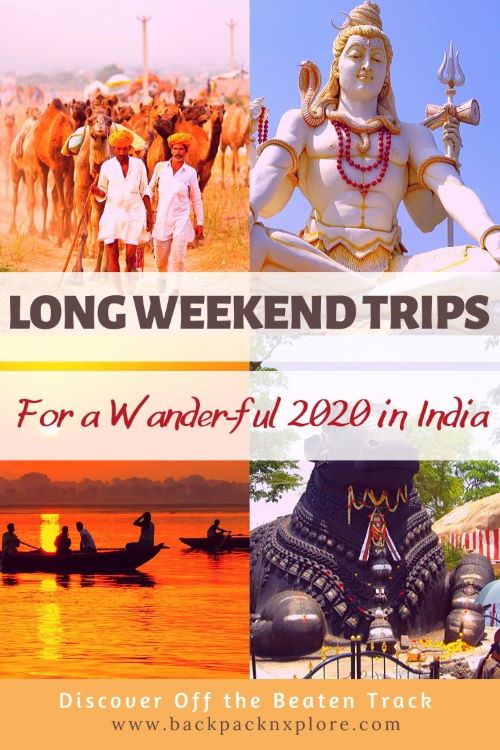 Long Weekend Trips In India The Quirkiest Places For 2019 Long Weekend Trips Weekend Trips Trip