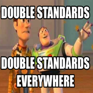 17 Examples Of Double Standards That Are Unfairly Funny Standards Quotes Double Standard Quotes Double Standards