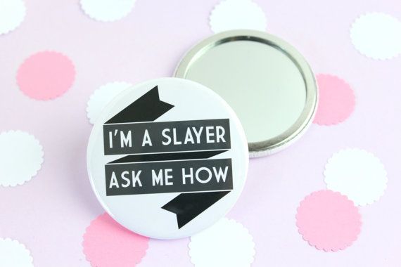 "BtVS - ""I'm a Slayer. Ask me how.""    GIRL POWER"
