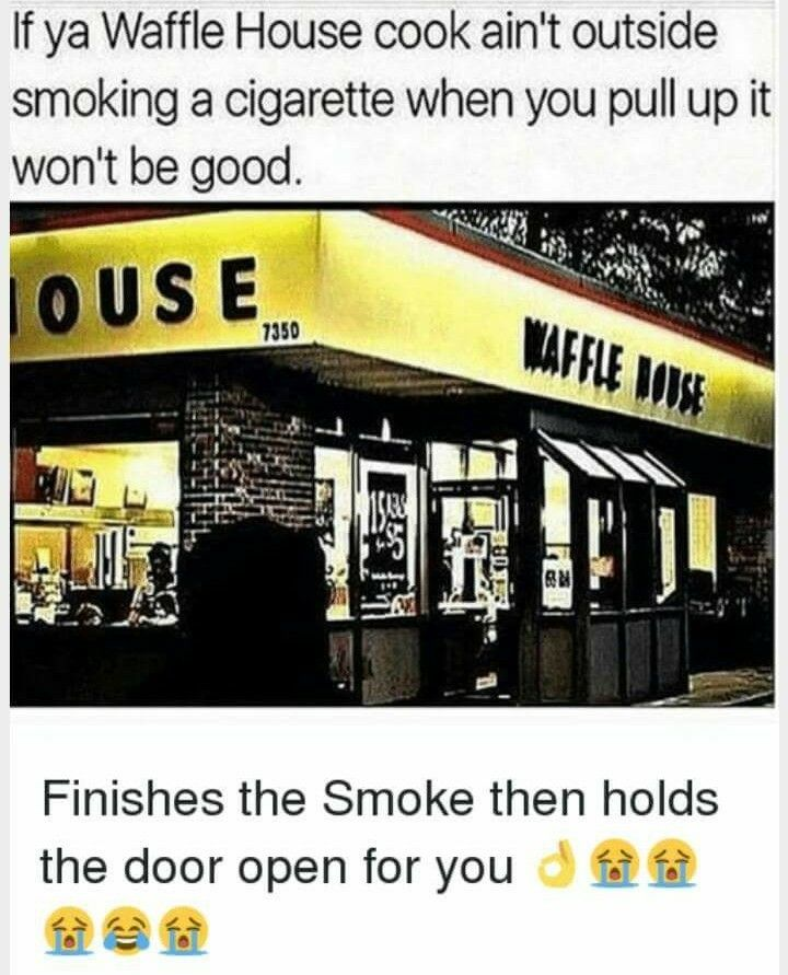 Pin By Barbie Doll On Food Memes Waffle House Restaurant Humor Restaurant Memes