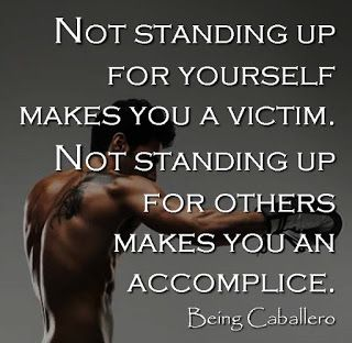 Not Standing Up For Yourself Makes You A Victim Not Standing Up For Others Makes You An Accomplice Beingcaba Be Yourself Quotes Inspirational Quotes Sayings
