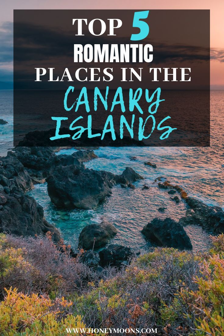 Top 5 Most Romantic Places In The Canary Islands