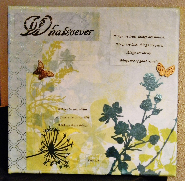 Scrapbook paper, Modge Podge, Canvas, paint, butterfly beads, etc ...