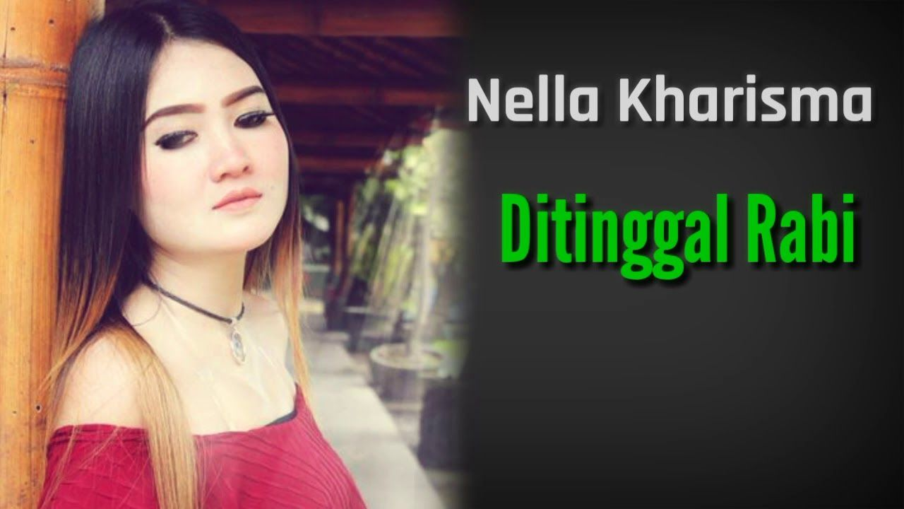 Download Nella Kharisma Ditinggal Rabi MP3 - You can