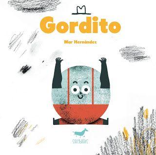 Apego, Literatura y Materiales respetuosos: Gordito - Ed. Sallybooks