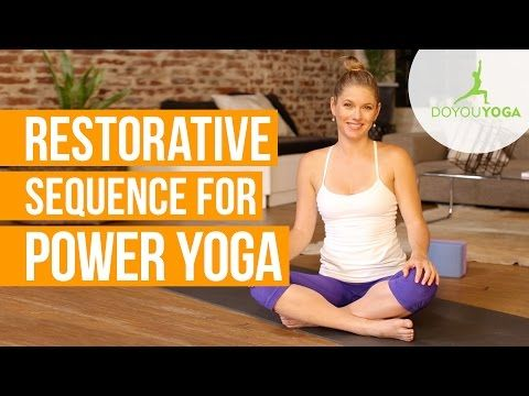 restorative sequence for power yoga  the power yoga