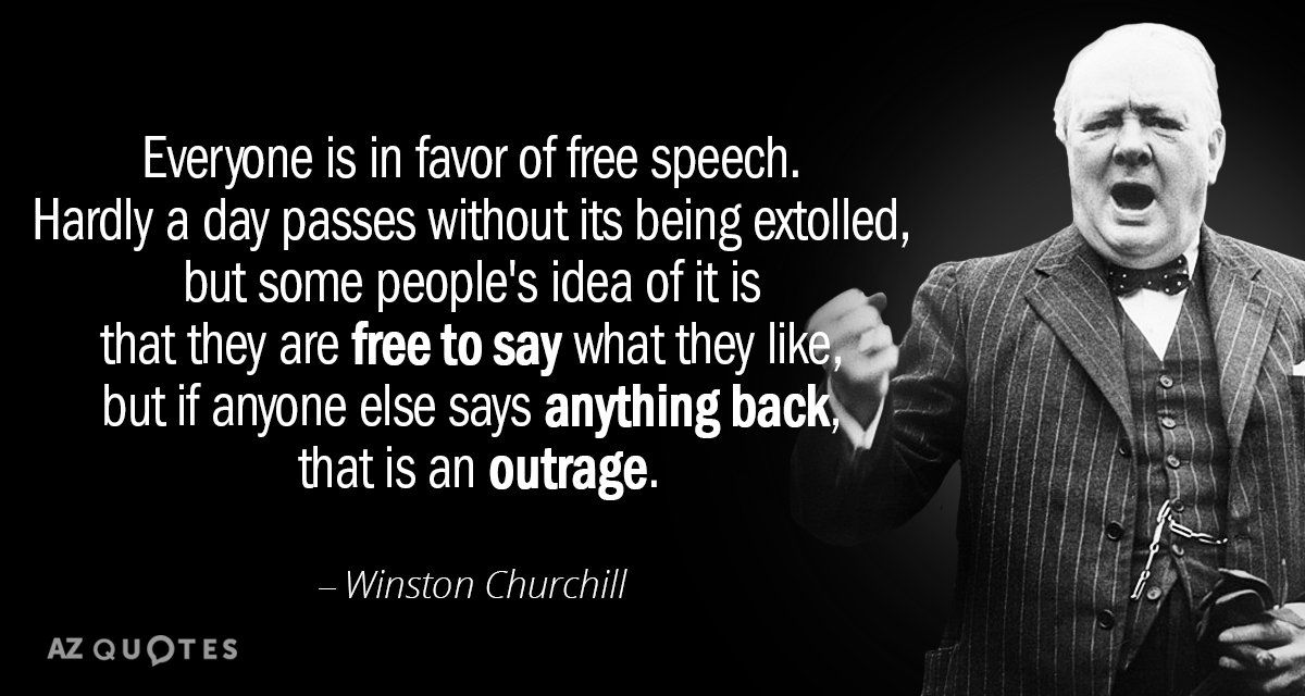 Winston Churchill Quote Everyone Is In Favor Of Free Speech Hardly A Day Churchill Quotes Winston Churchill Quotes Winston Churchill Quotes Funny