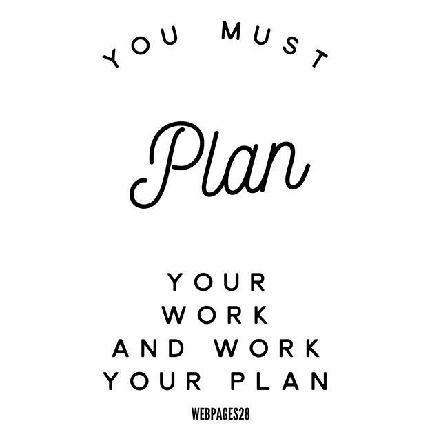 Reposting At Webpages28 You Must Plan Your Work And Work Your Plan