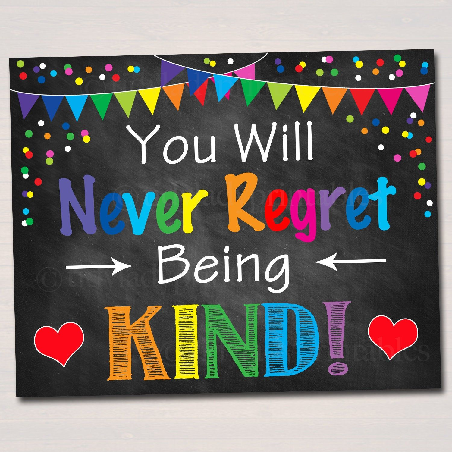 Classroom Kindness Poster, Never Regret Being Kind, Throw Kindness Around Like Confetti, School Counselor, Social Worker, Anti Bully Poster