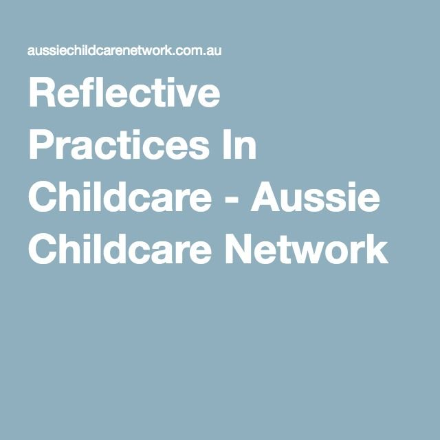 Reflective Practices In Childcare - Aussie Childcare Network | Self ...
