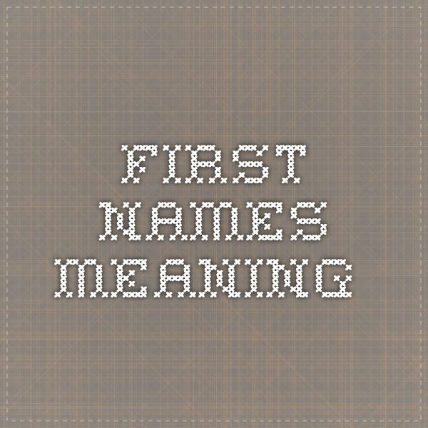 First names meaning.