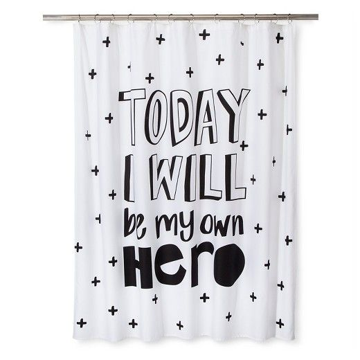 Today I Will Be My Own Hero Shower Curtain Black White