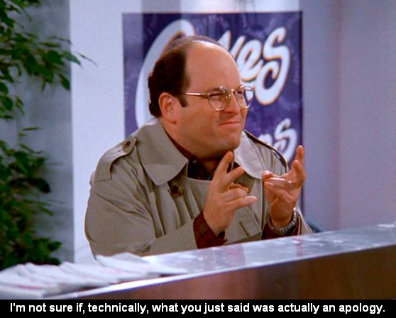 Seinfeld quote - George, 'The Apology'   Seinfeld Quotes
