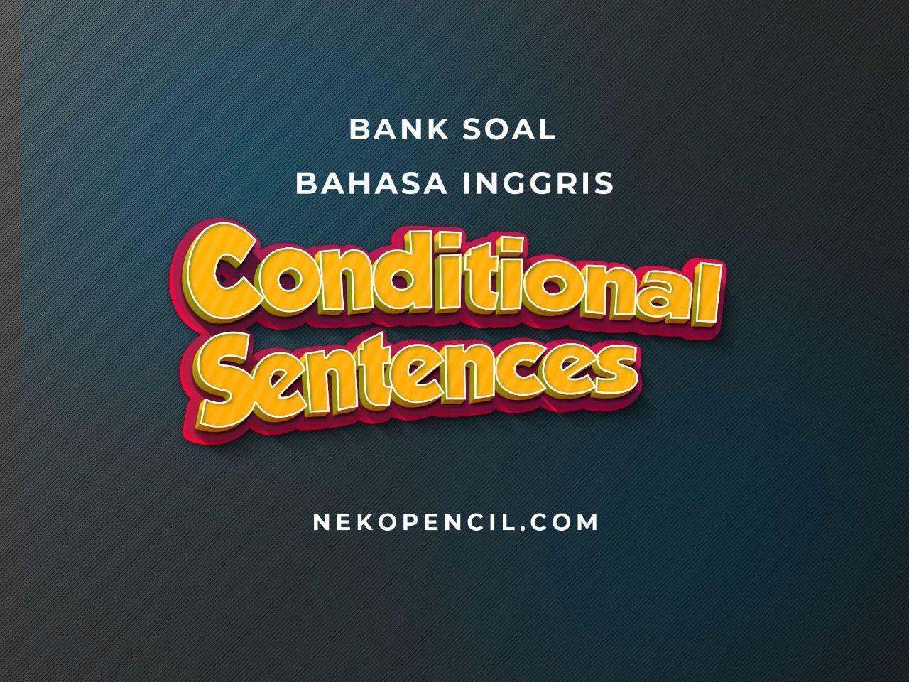 50 Soal Conditional Sentences Dan Kunci Jawaban Pendidikan Ungkapan Bahasa Inggris