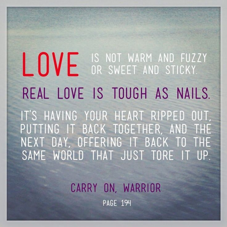 Tough Love Quotes Captivating Love Is Not Warm And Fuzzy Or Sweet And Stickyreal Love Is Tough